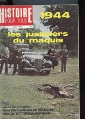 HISTOIRE POUR TOUS N°194 - 1944 LES JUSTICIERS DU MAQUIS - DANS CE NUMERO : LES TUMULTUEUX DEBUTS DE LA Ve REPUBLIQUE - Couverture - Format classique