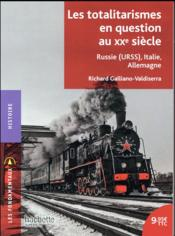 Vente livre :  Les totalitarismes en question 1917-1956 ; Russie (URSS), Italie, Allemagne  - Richard Galliano-Valdiserra