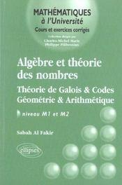 Algebre Et Theorie Des Nombres Theorie De Galois & Codes Geometrie & Arithmetique Niveau M1 Et M2 - Intérieur - Format classique