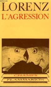L'Agression. Une Histoire Naturelle Du Mal. Collection Champ N° 20 - Couverture - Format classique