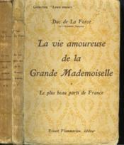 La Vie Amoureuse De La Grande Mademoiselle. En 2 Tomes. Collection : Leurs Amours. - Couverture - Format classique