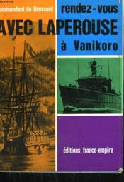 Rendez-Vous Avec Laperouse A Vanikoro. - Couverture - Format classique