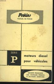 Manuel De Poche Pour Moteurs Diesel Perkins. Serie P Moteurs De Vehicules - Couverture - Format classique
