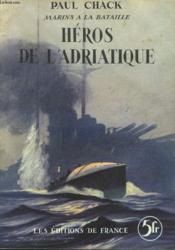 Marins A La Bataille, Heros De L'Adriatique - Couverture - Format classique