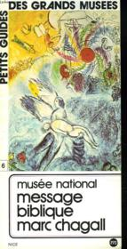 Musee National. Message Biblique Marc Chagall. Nice. - Couverture - Format classique