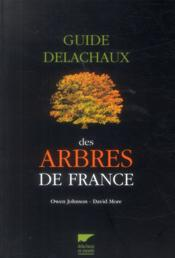 Vente livre :  Guide Delachaux des arbres de France  - Owen Johnson - David More