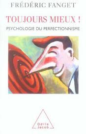 Toujours mieux ! ; psychologie du perfectionnisme - Intérieur - Format classique