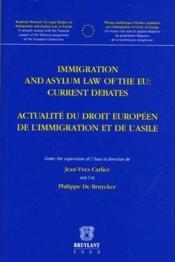 Actualite Du Droit Europeen De L'Immigration Et De L'Asile. Immigration And Asylum Law Of The E.U. C - Couverture - Format classique
