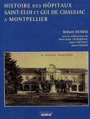 Histoire des hôpitaux Saint-Eloi et Gui de Chauliac à Montpellier - Couverture - Format classique