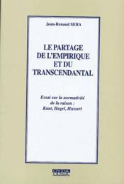 Le partage de l'empirique et du transcendantal ; essai sur la normativité de la raison : Kant, Hegel, Husserl - Couverture - Format classique