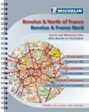 Vente livre :  Atlas Benelux & north of France ; Benelux & France Nord ; tourist and motoring atlas ; atlas routier et touristique (édition 201  - Collectif Michelin