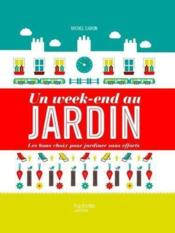 Vente livre :  Un week-end au jardin  - Michel Caron - Jacques Taillefer