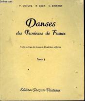 Danses Des Provinces De France. Tome 1 - Couverture - Format classique