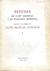 Estudis de llati medieval i de fililogia romanica dedicat a la memoria de Lluis Nicolau d'Olwer. – Collectif – ACHETER OCCASION – 1966