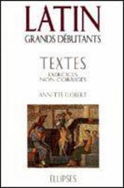 Latin grands debutants textes exercices non corriges - Intérieur - Format classique