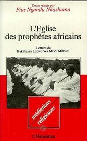Eglise Des Prophetes Afric-Ains. Lettres De Bakatuasa - Intérieur - Format classique