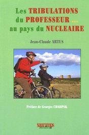 Les tribulations du professeeur...au pays du nucléaire - Couverture - Format classique