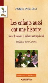 Les Enfants Aussi Ont Une Histoire. Travail De Memoire Et Resilience Au Temps Du Sida - Couverture - Format classique