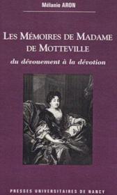 Les Memoires De Madame De Motteville. Du Devouement A La Devotion - Couverture - Format classique