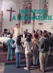 Initiation A L'Eucharistie - Couverture - Format classique