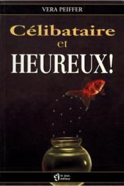 Celibataire Et Heureux - Couverture - Format classique
