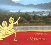 Le Mekong ; Du Tibet A La Mer De Chine - Intérieur - Format classique