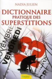 Vente  Dictionnaire pratique des superstitions  - Nadia Julien