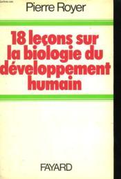 18 Lecons Sur La Biologie Du Developpement Humain. - Couverture - Format classique