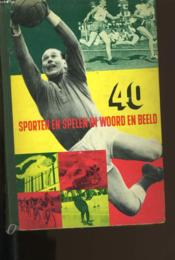 40 Sporten En Spelen In Woord En Beeld. Blue Band Sportboek. - Couverture - Format classique