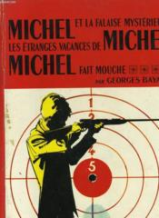 Michel Et La Falaise Mysterieuses - Les Etranges Vacances De Michel - Michel Fait Mouche - Couverture - Format classique