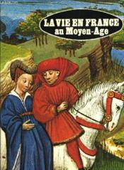 La Vie En France Au Moyen Age - Couverture - Format classique