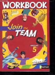 JOIN THE TEAM ; anglais ; 5ème ; palier 1, année 2 ; workbook (édition 2007)  - Christian Gernigon