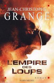 Livre l 39 empire des loups jean christophe grang - Dernier livre de jean christophe grange ...