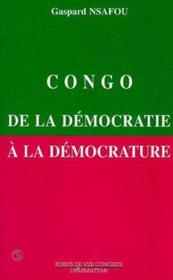 Congo De La Democratie A Lademocrature - Couverture - Format classique