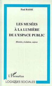 Les musées à la lumière de l'espace public ; histoire, évolution, enjeux - Intérieur - Format classique