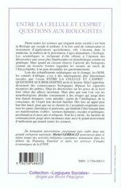 Entre La Cellule Et L'Esprit ; Questions Aux Biologistes - 4ème de couverture - Format classique