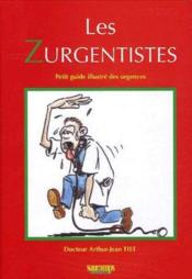 Les zurgentistes ; petit guide illustré des urgences - Couverture - Format classique
