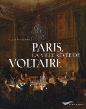 Paris, la ville rêvée de Voltaire - Couverture - Format classique
