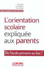 L'orientation scolaire expliquée aux parents ; de l'école primaire au bac ! - Intérieur - Format classique