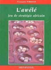 L'awélé ; jeu de stratégie africain - Couverture - Format classique