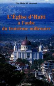 Eglise D'Haiti A L'Aube Du Troisieme Millenaire - Couverture - Format classique