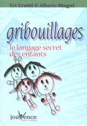 Gribouillages : le langage secret des enfants - Intérieur - Format classique