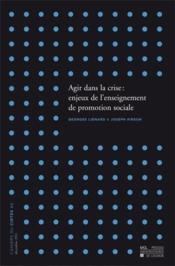 Agir Dans La Crise : Enjeux De L'Enseignement De Promotion Sociale - Couverture - Format classique