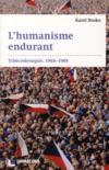 L'humanisme endurant ; Tchécoslovaquie, 1968-1989
