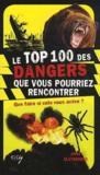 Le top des 100 dangers que vous pourriez rencontrer ; que faire si cela vous arrive ?