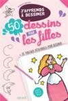 J'Apprends A Dessiner ; 50 Dessins Pour Les Filles