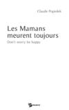 Les mamans meurent toujours ; don't worry be happy