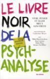 Le livre noir de la psychanalyse ; vivre, penser et aller mieux sans Freud (édition 2010)