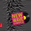 New wave vinyls ; du post punk à la new pop