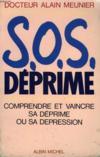 SOS déprime. combattre et vaincre votre déprime ou votre dépression